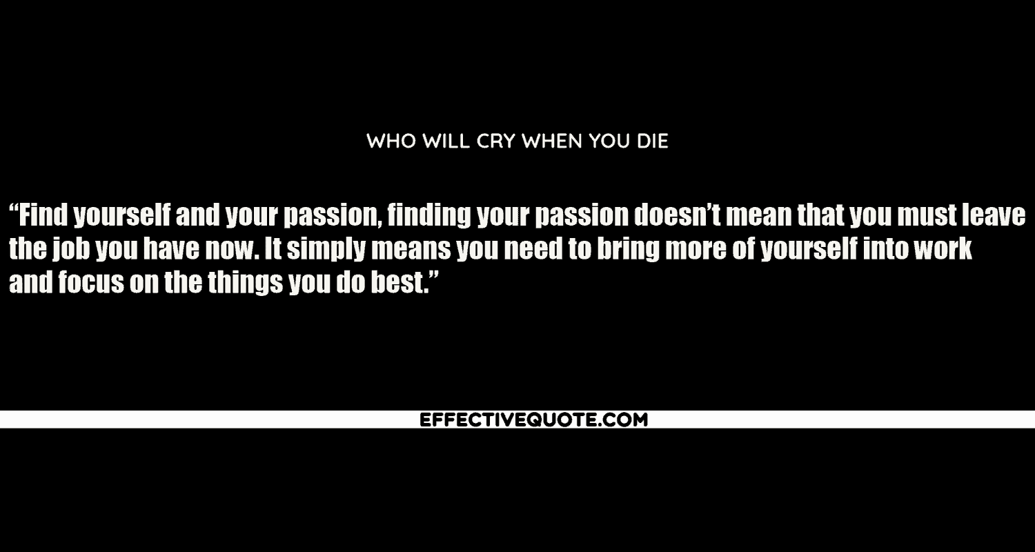 Who Will Cry When You Die 2.