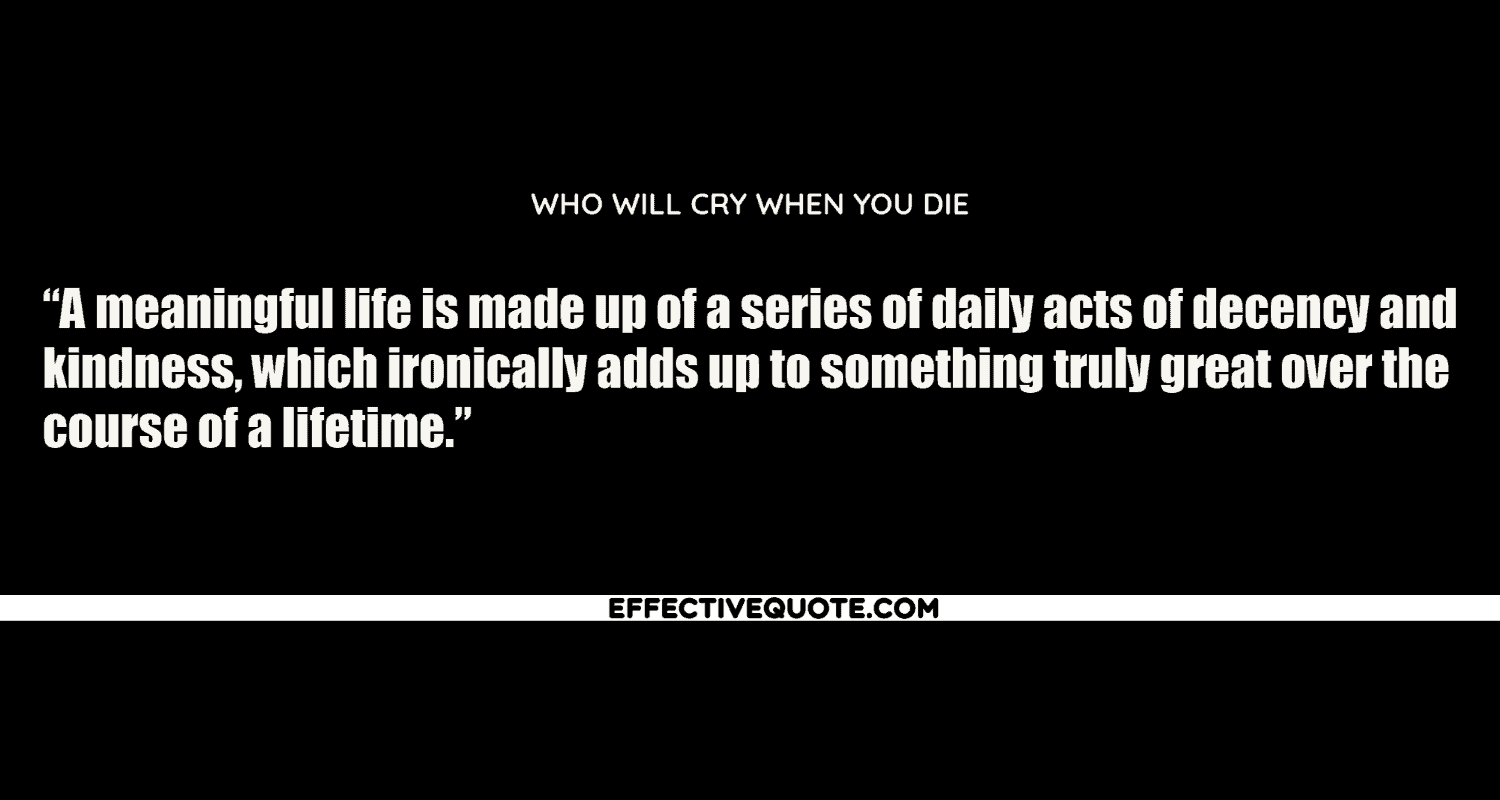 Who Will Cry When You Die (2)
